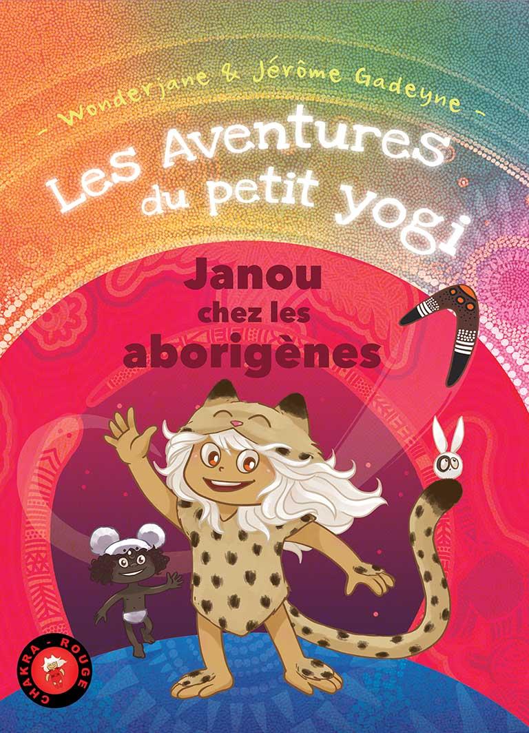 tome-2-les_aventures_du_petit_yogi_aborigenes_yoga_chakra_jerome_gadeyne_wonderjane-couv