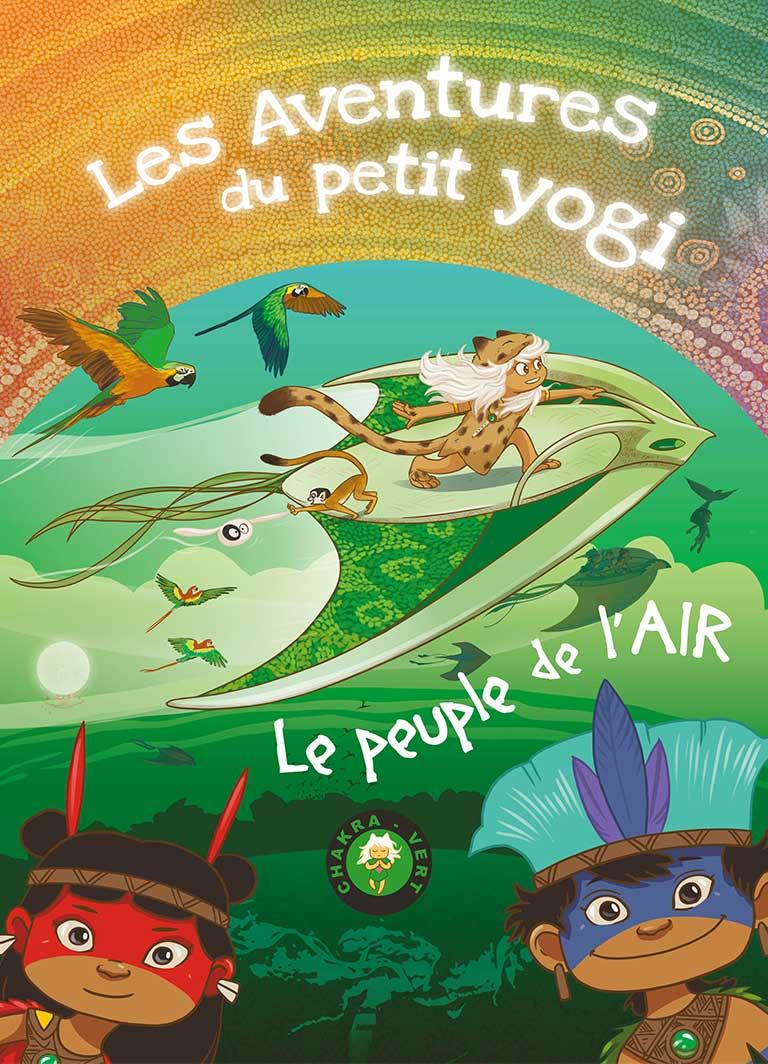 tome-5-les_aventures_du_petit_yogi_peuple_air_chakra_vert_yoga_chakra_jerome_gadeyne_wonderjane-couv